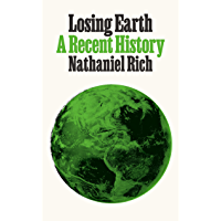 Losing Earth: A Recent History
