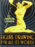 Figure Drawing for All it's Worth by Andrew Loomis (Facsimile, 27 May 2011) Hardcover