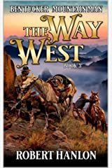 Ben Tucker: Mountain Man: The Way West (The Way West Mountain Man Series Book 3) Kindle Edition