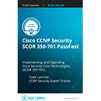 Cisco CCNP Security SCOR 350-701 PassFast: Implementing and Operating Cisco Security Core Technologies (SCOR) 350-701…