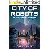 City Of Robots: The Story Of Earth's Last Human