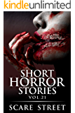 Short Horror Stories Vol. 21: Scary Ghosts, Monsters, Demons, and Hauntings (Supernatural Suspense Collection)