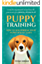 PUPPY TRAINING: HOW TO HOUSEBREAK YOUR PUPPY IN JUST 7 DAYS: A step-by-step program so your pup will understand you & BONUS 1-WEEK  PLAN (how to train a puppy, puppy training crate, potty train)