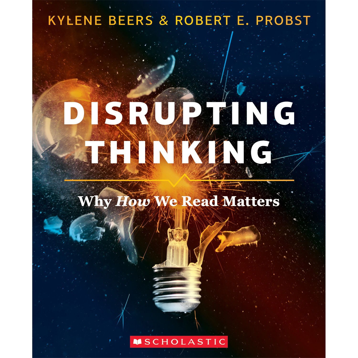 Disrupting Thinking: Why How We Read Matters: Amazon.ca: Kylene Beers,  Robert E Probst: Books