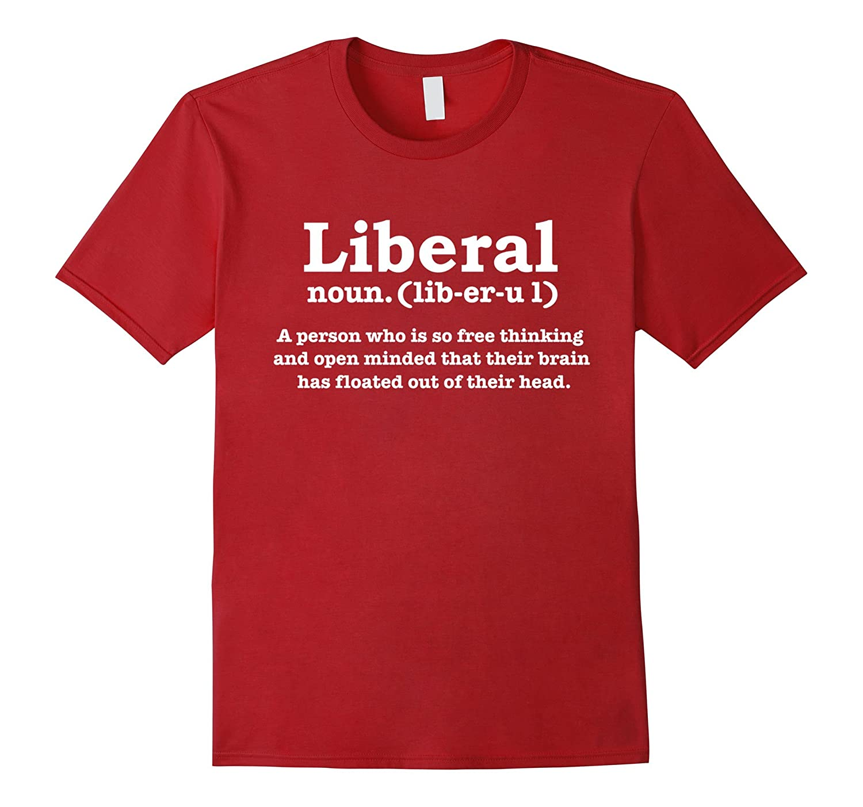 a6fe9653 Funny Pro Republican Anti Liberal Definition Tee Tea Party-Art ...