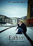 Fahim: Jenseits aller Vernunft