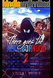 THERE GOES THE NEIGHBORHOOD 2: NIGHTMARE ON MASTER'S STREET
