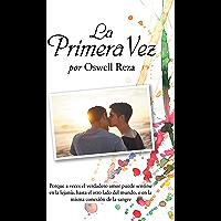 La Primera Vez (Spanish Edition)