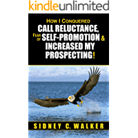 How I Conquered Call Reluctance, Fear of Self-Promotion, & Increased My Prospecting!
