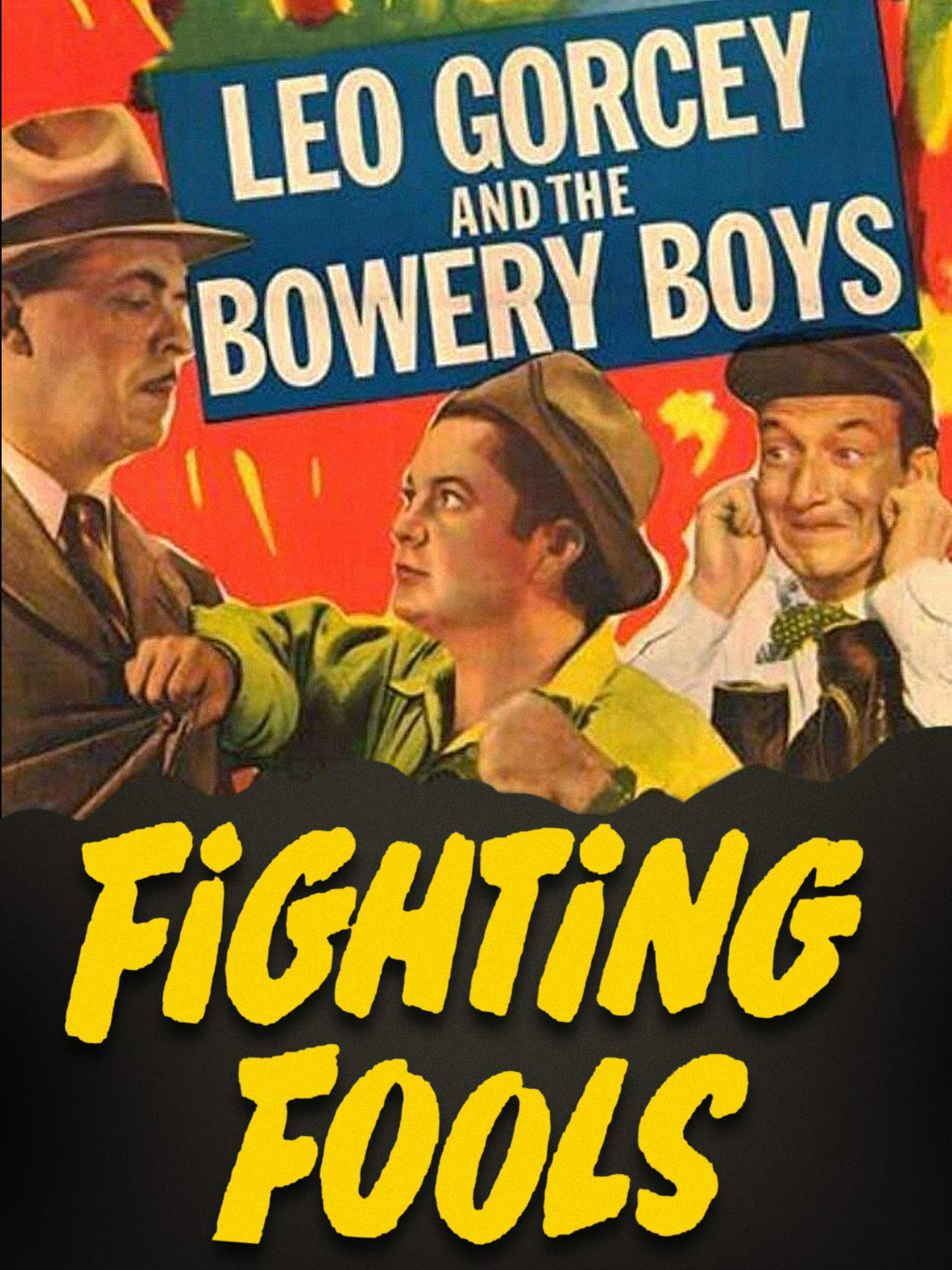 Fighting Fools - Leo Gorcey & The Bowery Boys