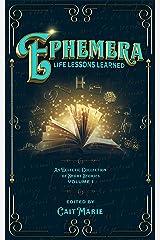 Ephemera: Life Lessons Learned Kindle Edition