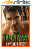 The Trainer   Gay Romance MM Series   Gay for You Romance: Gay Romance Novels (JAMIE LAKE BOOK SERIES 1)