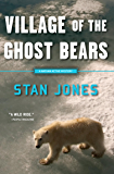 Village of the Ghost Bears (Nathan Active Mysteries Book 4)