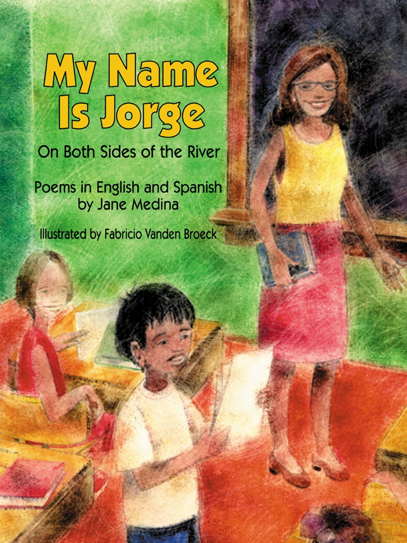 My Name Is Jorge: On Both Sides of the River by Wordsong