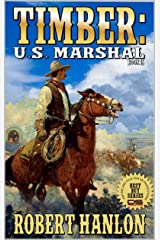 Timber: United States Marshal: Left To Die! (Timber: United States Marshal Western Book 15) Kindle Edition