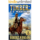 Timber: United States Marshal: Left To Die! (Timber: United States Marshal Western Book 15)