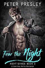 Fear the Night: A Bad Boy Mafia Romance (Night Games Book 3) Kindle Edition