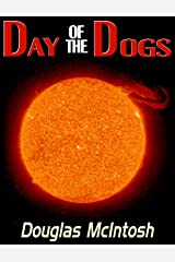 DAY OF THE DOGS (The Solar Flare Series Book 1) Kindle Edition