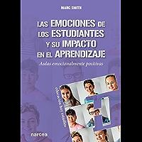 Las emociones de los estudiantes y su impacto en el aprendizaje: Aulas emocionalmente positivas (Educación Hoy Estudios nº 157)