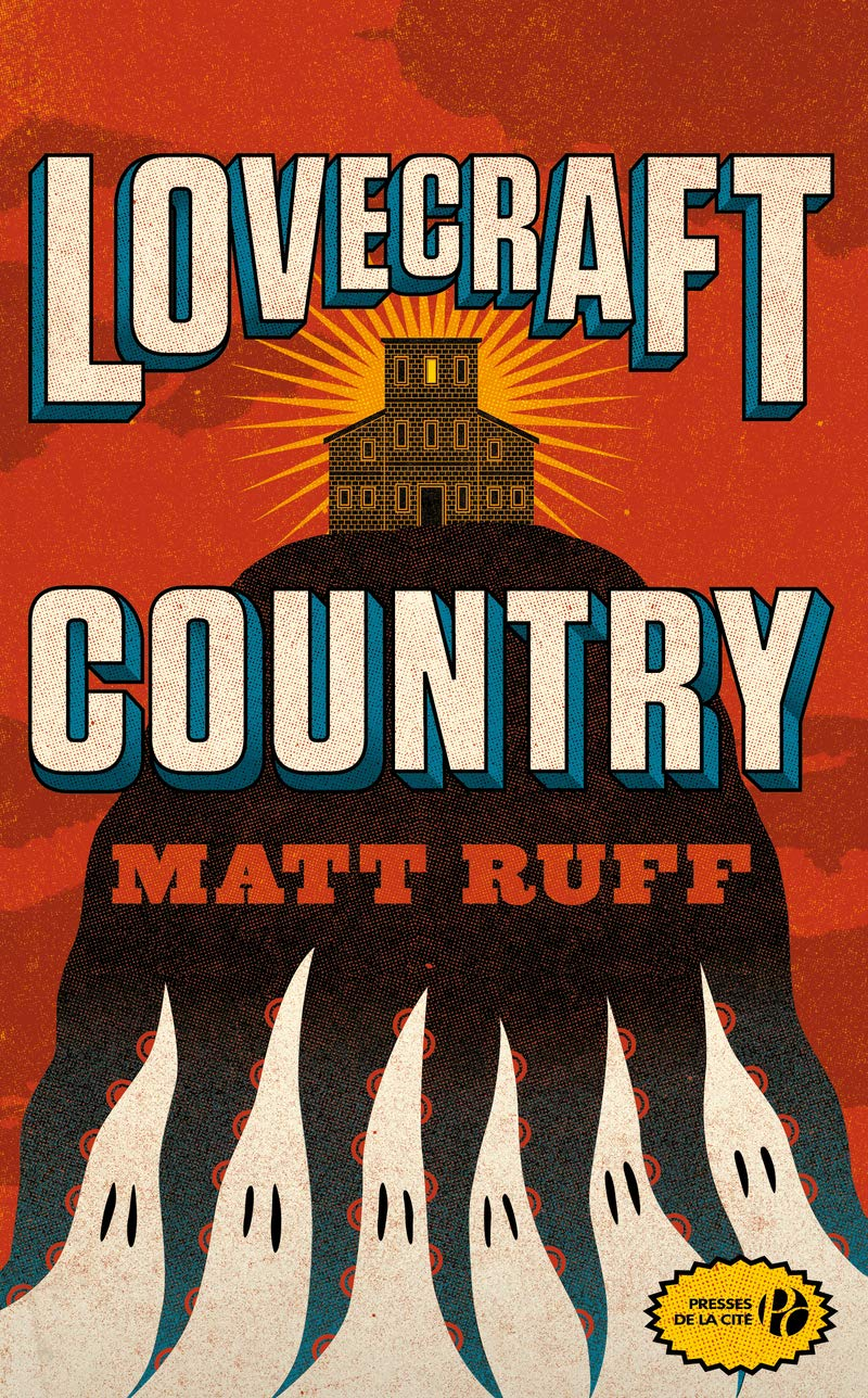 Lovecraft Country - Matt RUFF (2019)