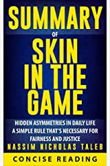 Summary of Skin in the Game: Hidden Asymmetries in Daily Life By Nassim Nicholas Taleb Kindle Edition