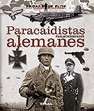 Paracaidistas alemanes. Fallschirmjäger (Tropas de élite)