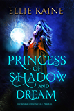 Princess of Shadow and Dream (NecroSeam Chronicles)