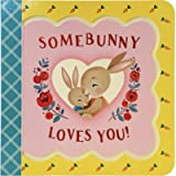 Somebunny Loves You - Little Bird Greetings, Gift Card Board Book for Easter Basket Stuffers, Birthdays, Baby Showers…