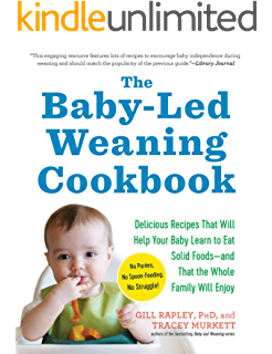 c5ff4ac2262 The Baby-Led Weaning Cookbook  Delicious Recipes That Will Help Your Baby  Learn to