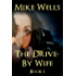 The Drive-By Wife, Book 1 (Free): A Dark Tale of Blackmail and Obsession