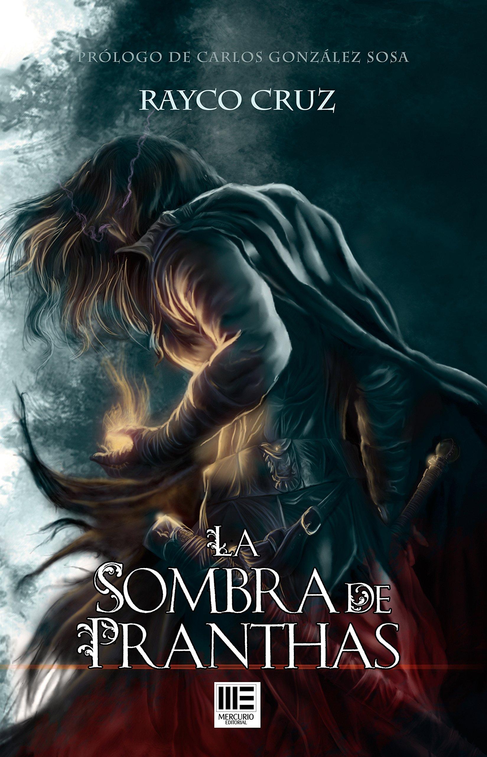 La Sombra de Pranthas: Amazon.es: Rayco Cruz, Mercurio Editorial, José Gabriel Espinosa: Libros