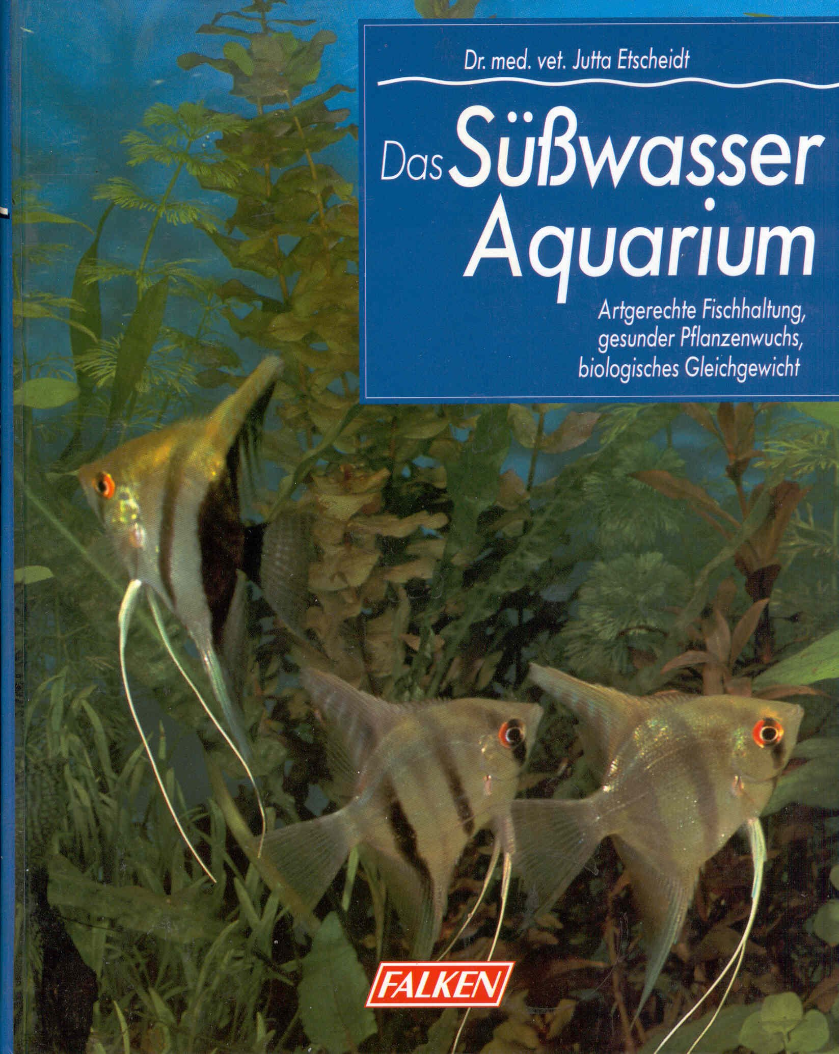 Das Süßwasser- Aquarium