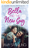 Bella and the New Guy (Love on the Track Book 1)