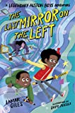 The Last Mirror on the Left (A Legendary Alston Boys Adventure)