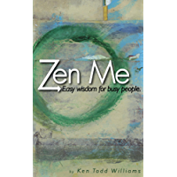 Zen Me: Easy Wisdom for Busy People (English Edition)