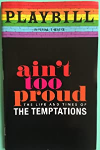 Brand New Pride Color Playbill from Ain't Too Proud – The Life and Times of The Temptations at the Imperial Theatre starring Derrick Baskin James Harkness Jawan M. Jackson Jeremy Pope Ephraim Sykes Book by Dominique Morisseau