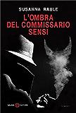 L'ombra del commissario Sensi: Un'inchiesta del commissario Sensi