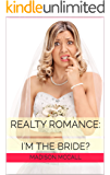 Realty Romance: I'm The Bride?