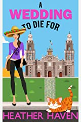 A Wedding to Die For: A Fun Detective Cozy (The Alvarez Family Murder Mysteries Book 2) Kindle Edition