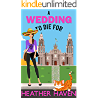 A Wedding to Die For: A Fun Detective Cozy (The Alvarez Family Murder Mysteries Book 2)