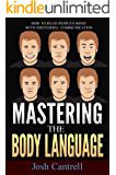Mastering the Body Language: How to Read People's Mind with Nonverbal Communication