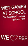 Wet Games At School - The Complete Collection
