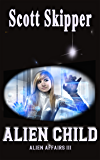 Alien Child (Alien Affairs Book 3)