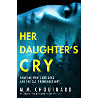 Her Daughter's Cry: An absolutely gripping crime thriller (A Detective Jo Fournier Novel)