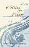 Writing on Water: Spontaneous Utterances, Insights and Drawings