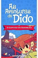 As Aventuras de Dido - O Capitão da Banheira eBook Kindle