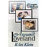 Around Loveland - Welcome to Loveland, books 3-5: Welcome to Loveland - books 3-5
