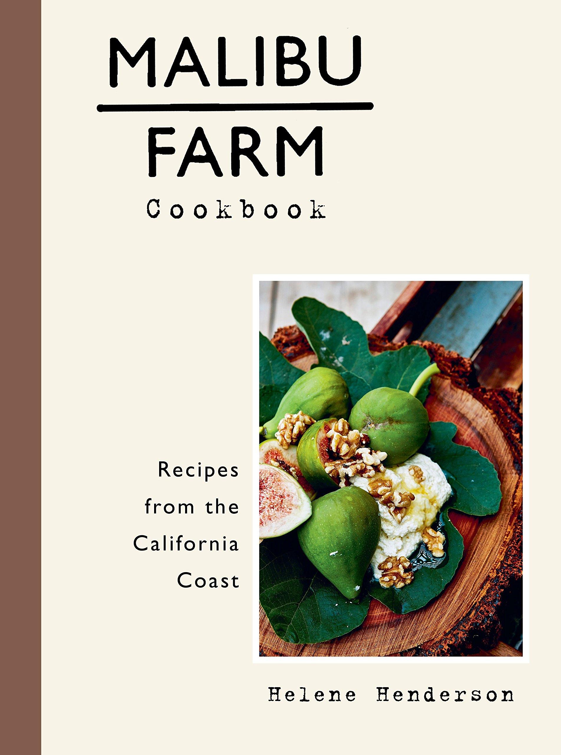 Malibu Farm Cookbook: Recipes from the California Coast by Clarkson Potter