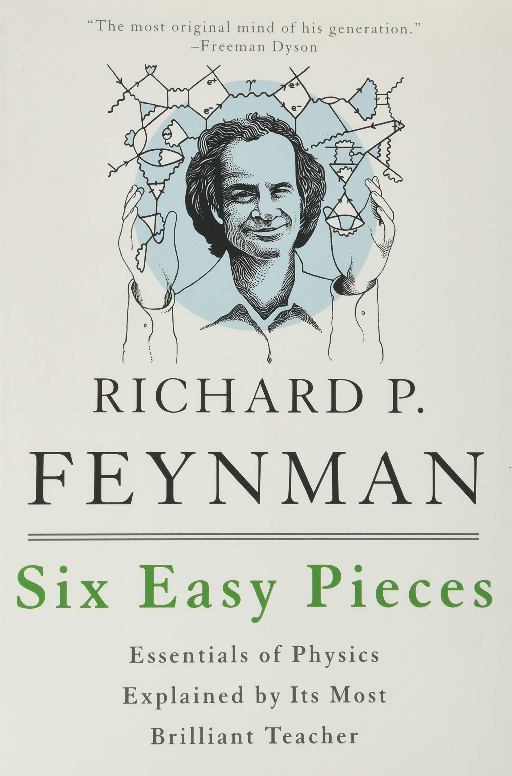 Six Easy Pieces: Essentials of Physics Explained by means of Its Most Brilliant Teacher