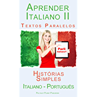 Aprender Italiano II - Textos Paralelos (Português - Italiano) Histórias Simples
